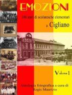 Emozioni - 100 Anni di Scuole Elementari a Cigliano Vol 1 (ebook)
