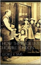 How The Poor Live, Horrible London  (ebook)