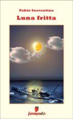 Luna fritta (ebook)