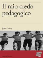 Il mio credo pedagogico (ebook)