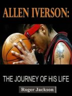Allen Inverson: The Journey of His Life (ebook)