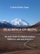 Teachings on being: the holy book of religious leaders, followers, and non-believers (ebook)