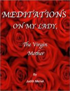 Meditations on My Lady, the Virgin Mother (ebook)