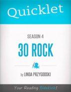 Quicklet on 30 Rock Season 4 (ebook)