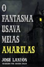 O Fantasma Usava Meias Amarelas (ebook)