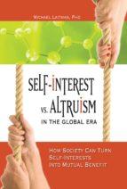 Self-Interest vs. Altruism in the Global Era (ebook)