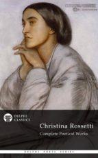 Delphi Complete Works of Christina Rossetti (Illustrated) (ebook)