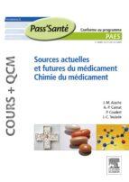 Sources actuelles et futures du médicament - Chimie du médicament (Cours + QCM) (ebook)