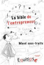 La bible de l'entrepreneur Maud sous traite : cas numéro 7/12 (ebook)