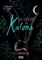 La Chute de Kalona : inédit Maison de la Nuit (ebook)