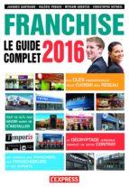 Le guide complet de la franchise 2016 (ebook)