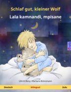 Schlaf gut, kleiner Wolf – Lala kamnandi, mpisane. Zweisprachiges Kinderbuch (Deutsch – Zulu) (ebook)