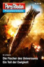 Planetenroman 45 + 46: Der Fischer des Universums / Ein Teil der Ewigkeit (ebook)