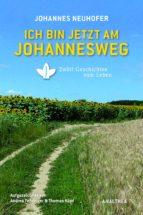 Ich bin jetzt am Johannesweg (ebook)