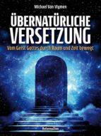 Übernatürliche Versetzung (ebook)
