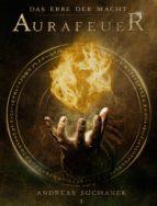 Das Erbe der Macht - Band 1: Aurafeuer (Urban Fantasy) (ebook)