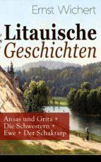 Litauische Geschichten: Ansas und Grita + Die Schwestern + Ewe + Der Schaktarp (Vollständige Ausgabe)  (ebook)
