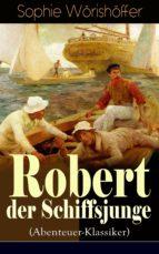 Robert der Schiffsjunge (Abenteuer-Klassiker) - Vollständige Ausgabe  (ebook)