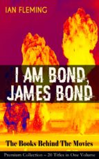 I AM BOND, JAMES BOND – The Books Behind The Movies: Premium Collection – 20 Titles in One Volume (ebook)