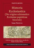 Historia Ecclesiastica (De origine schismatico Ecclesiae papisticae bicornis) (ebook)
