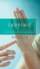 Tapping: Una introducción a la autoterapia emocional