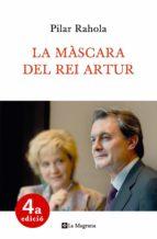 La mascara del rei artur (ebook)