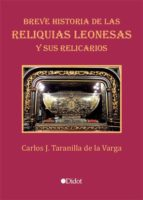 Breve historia de las reliquias leonesas y sus relicarios (ebook)