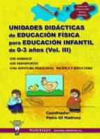UNIDADES DIDÁCTICAS DE EDUCACIÓN FÍSICA PARA EDUCACIÓN INFANTIL DE 0-3 AÑOS (VOLUMEN III) (ebook)