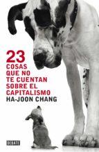 23 cosas que no te cuentan sobre el capitalismo (ebook)