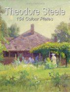 Theodore Steele: 154 Colour Plates   (ebook)