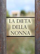 La Dieta della Nonna per perdere peso (ebook)