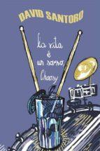 La vita e un sorso, Choosy (ebook)