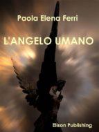 L'angelo umano (ebook)