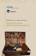 Guida allo studio dell'emigrazione italiana (ebook)