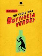 Chi vuole una bottiglia verde? (ebook)