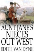 Aunt Jane's Nieces Out West (ebook)