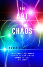 The Art of Chaos: The Aesthetics of Disorder and How to Use It to Do Magic, Change Your Life and Be Lucky (ebook)
