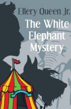 The White Elephant Mystery (ebook)