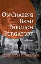 On Chasing Brad Through Purgatory (ebook)