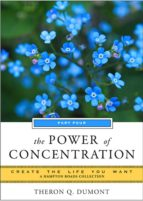 The Power of Concentration, Part Four (ebook)