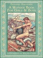 A Wonder Book for Girls and Boys: Greek Mythology for Kids