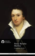 Delphi Complete Works of Percy Bysshe Shelley (Illustrated) (ebook)