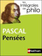 Intégrales de Philo - PASCAL, Pensées (ebook)