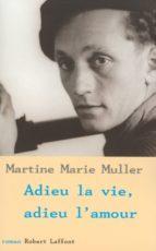 Adieu la vie, adieu l'amour (ebook)