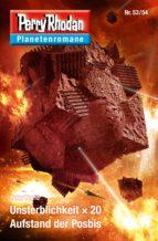 Planetenroman 53 + 54: Unsterblichkeit x 20 / Aufstand der Posbis (ebook)