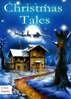 Christmas Tales. Heartwarming Holiday Stories and Classic Christmas Novels (Illustrated Edition) (ebook)