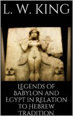 Legends of Babylon and Egypt in Relation to Hebrew Tradition (ebook)