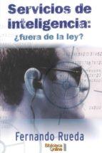 Servicios de Inteligencia: ¿fuera de la ley? (ebook)