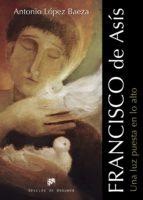 Francisco de Asís. Una luz puesta en lo alto (ebook)