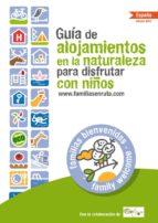 Guía De Alojamientos En La Naturaleza Para Disfrutar Con Niños